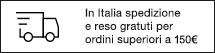 In Italia spedizione e reso gratuti per ordini superiori a 150€